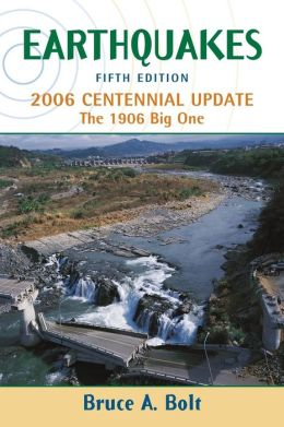 Earthquakes: 2006 Centennial Update: the 1906 Big One