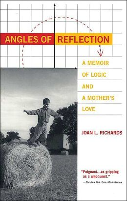 Angles of Reflection:A Memoir of Logic and a Mother's Love
