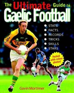 The Ultimate Guide to Gaelic Football