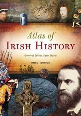 Atlas of Irish History 3rd Edition