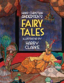 Hans Christian Andersen's Fairy Tales: Twenty Tales Illustrated by Harry Clarke