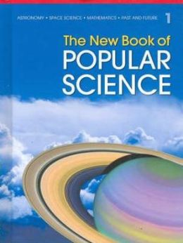 The New Book of Popular Science: Astronomy, Space Science, Mathematics, Past and Future