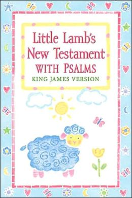 Little Lamb's New Testament with Psalms: King James Version