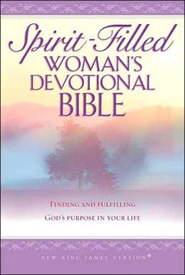 Spirit-Filled Woman's Devotional Bible: Finding and Fulfilling God's Purpose for Your Life