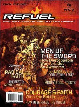 Refuel: The Epic Battles: Joshua, Judges, Ruth, 1 & 2 Kings, 1 & 2 Samuel, 1 & 2 Chronicles, Ezra, Nehemiah