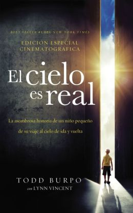 El cielo es real: La asombrosa historia de un nino pequeno de su viaje al cielo de ida y vuelta (Heaven Is for Real: A Little Boy's Astounding Story of His Trip to Heaven and Back) Movie edition