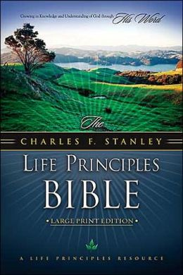 The Charles F. Stanley Life Principles Bible: Large Print Edition
