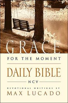 Grace for the Moment Daily Bible: Spend 365 Days reading the Bible with Max Lucado