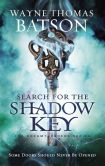Book Cover Image. Title: Search for the Shadow Key, Author: Wayne Thomas Batson