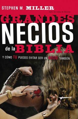 Grandes necios de la Biblia: y cómo evitar serlo