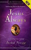 Book Cover Image. Title: Jesus Always:  Embracing Joy in His Presence, Author: Sarah Young