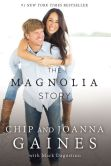 Book Cover Image. Title: The Magnolia Story, Author: Chip Gaines