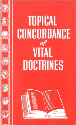 Topical Concordance of Vital Doctrines