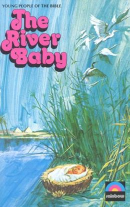 River Baby: The Story of Moses