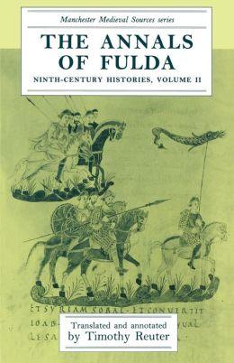The Annals of Fulda: Ninth-century Histories, Volume II