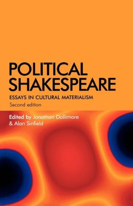 Political Shakespeare: Essays in Cultural Materialism