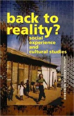 Back to Reality: Social Experience and Cultural Studies