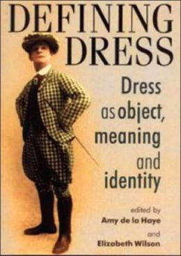 Defining Dress: Dress as Object, Meaning and Identity