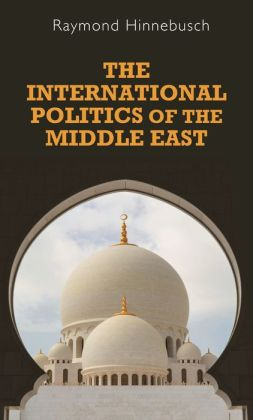 International Politics of the Middle East (Regional International Politics Series)
