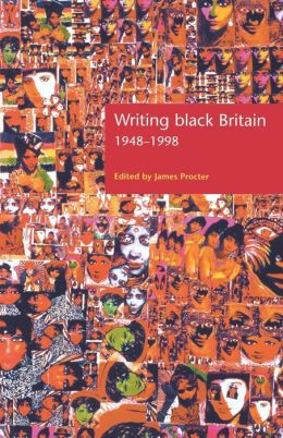 Writing Black Britain, 1948-98: An Interdisciplinary Anthology