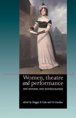 Women, Theatre and Performance: New Histories, New Historiographies