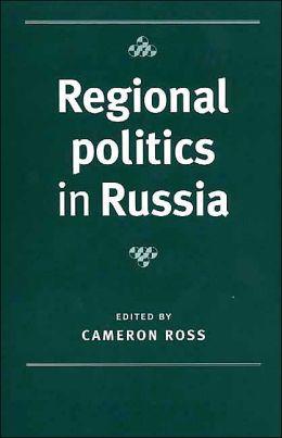 Regional Politics in Russia