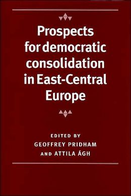 Prospects for Democratic Consolidation in East-Central Europe