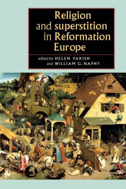 Religion and Superstition in Reformation Europe