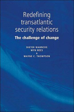 Redefining Transatlantic Security Relations: The Challenge of Change