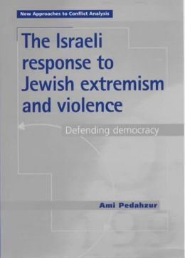 Israeli Response to Jewish Extremism and Violence: Defending Democracy