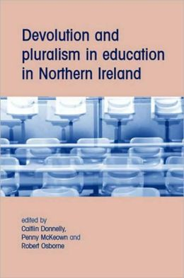 Devolution and Pluralism in Education in Northern Ireland