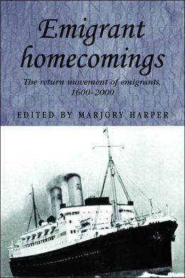Emigrant Homecomings: The Return Movements of Emigrants, 1600-2000