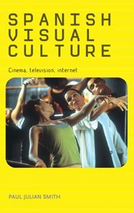 Spanish Visual Culture: Cinema, Television, Internet