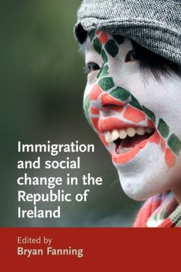 Immigration and Social Change in the Republic of Ireland