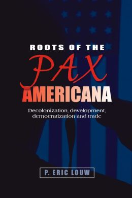 Roots of the Pax Americana: Decolonisation, Development, Democratisation and Trade