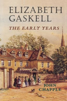 Elizabeth Gaskell: The Early Years