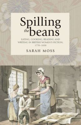 Spilling the Beans: Eating, Cooking, Reading and Writing in British Women's Fiction