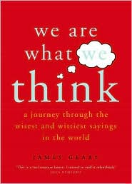 We Are What We Think : A Journey through the Wisest and Wittiest Sayings in the World