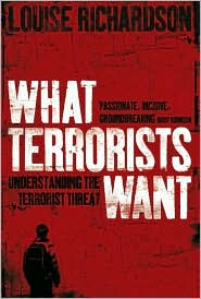 What Terrorists Want : Understanding the Terrorist Threat