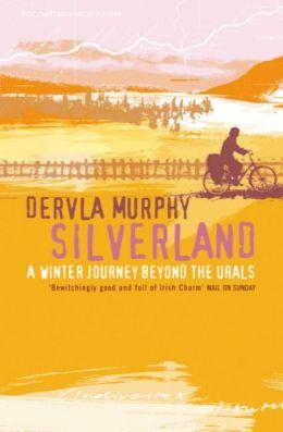 Silverland: A Winter Journey Beyond the Urals