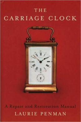 Carriage Clock: A Repair and Restoration Manual