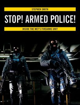 Stop! Armed Police: Inside the Met's Firearms Unit