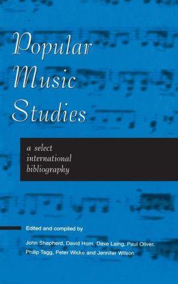 Popular Music Studies: A Select International Bibliography