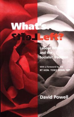 What's Left?: Labour Britain and the Socialist Tradition