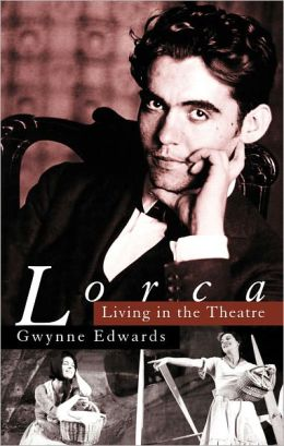 Lorca: Living in the Theatre