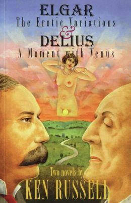 Elgar The Erotic Variations & Delius A Moment with Delius