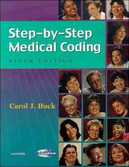 Step-by-Step Medical Coding / With Quick Guide to HIPAA for the Physician's Office