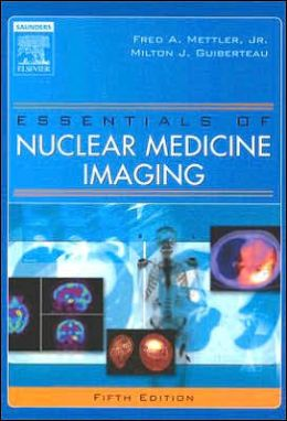 Essentials of Nuclear Medicine Imaging: Essentials of Nuclear Medicine Imaging