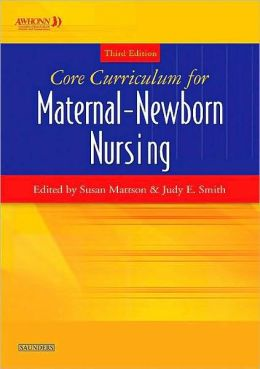 Core Curriculum for Maternal-Newborn Nursing
