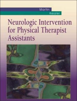 Neurologic Intervention for Physical Therapist Assistants